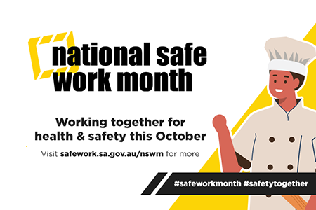 National Safe Work Month - Working together for health and safety this October