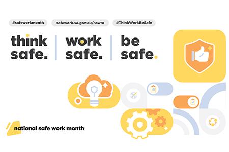 National Safe Work Month - Think safe. Work safe. Be safe