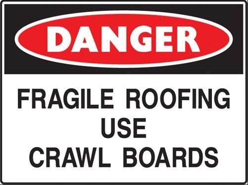 Danger - Fragile roofing - Use crawl boards' sign